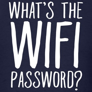 What's The Wifi Password? T-Shirts - Men's T-Shirt