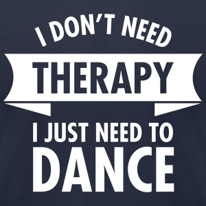 Therapy - Dance T-Shirts - Men's T-Shirt by American Apparel