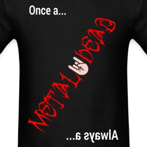 Once a... Metal Head  ...a syawlA  - Men's T-Shirt