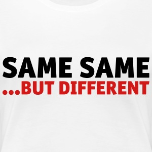 Same Same, But Different Women's T-Shirts - Women's Premium T-Shirt