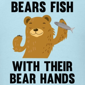 Bears Fish With Their Bear Hands - Men's T-Shirt
