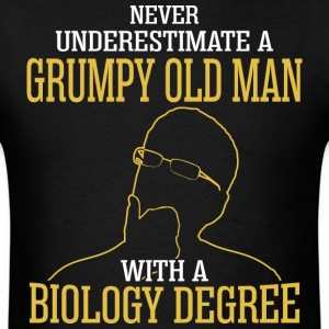 A Grumpy Old Man With A Biology Degree - Men's T-Shirt