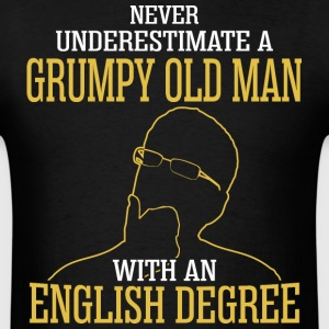 A Grumpy Old Man With An English Degree - Men's T-Shirt