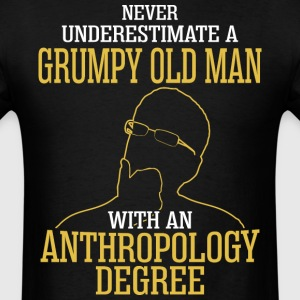 A Grumpy Old Man With An Anthropology Degree - Men's T-Shirt