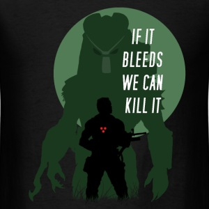 If is Bleeds Arnold can kill it - Men's T-Shirt