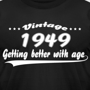 Vintage 1949 Getting Better With Age T-Shirts - Men's T-Shirt by American Apparel