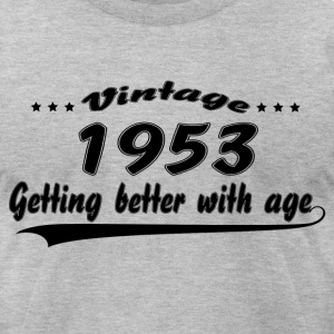 Vintage 1953 Getting Better With Age T-Shirts - Men's T-Shirt by American Apparel
