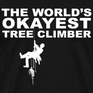 World's Okayest tree Climber - Men's Premium T-Shirt