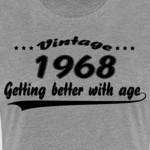 Vintage 1968 Getting Better With Age Women's T-Shirts - Women's Premium T-Shirt