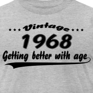 Vintage 1968 Getting Better With Age T-Shirts - Men's T-Shirt by American Apparel