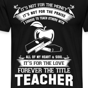 teachers teacher training teacher retirement teach - Men's Premium T-Shirt