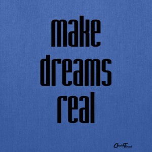 make dreams real Bags & backpacks - Tote Bag