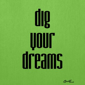 dig your dreams Bags & backpacks - Tote Bag