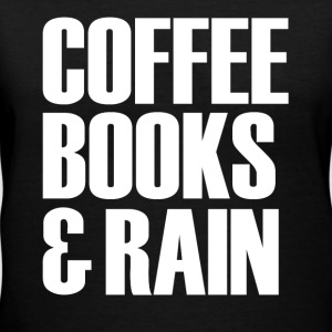Coffee Books & Rain funny - Women's V-Neck T-Shirt