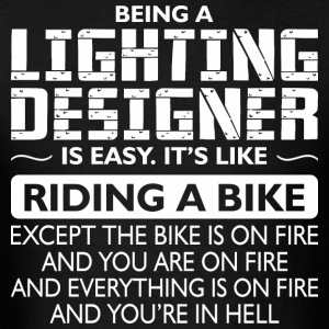 Being A Lighting Designer Like The Bike Is On Fire - Men's T-Shirt