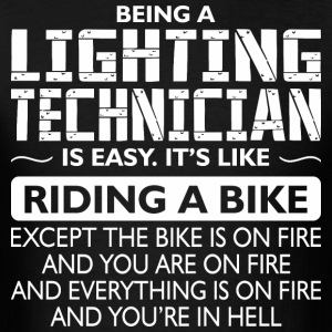 Being A Lighting Technician Like Bike Is On Fire - Men's T-Shirt