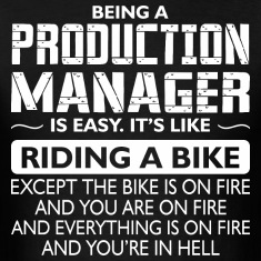 Being A Production Manager Like Bike Is On Fire