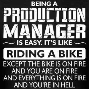 Being A Production Manager Like Bike Is On Fire - Men's T-Shirt
