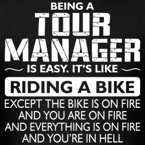 Being A Tour Manager Like The Bike Is On Fire - Men's T-Shirt