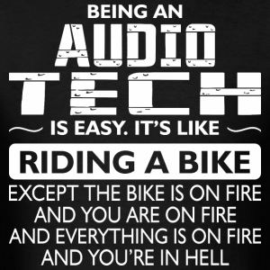 Being An Audio Tech Like The Bike Is On Fire - Men's T-Shirt