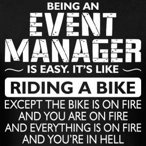 Being An Event Manager Like The Bike Is On Fire - Men's T-Shirt