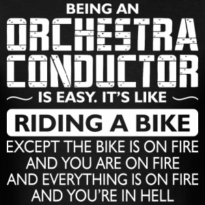 Being An Orchestra Conductor Like Bike Is On Fire - Men's T-Shirt