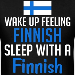Wake Up Feeling Finnish Sleep With A Finnish - Men's T-Shirt
