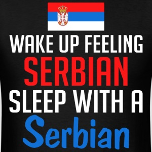 Wake Up Feeling Serbian Sleep With A Serbian - Men's T-Shirt