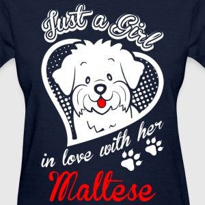 Just A Girl In Love With Her Maltese Dog - Women's T-Shirt