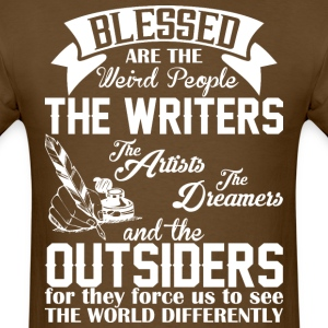 Blessed Are The Weird People The Writers Artists - Men's T-Shirt
