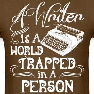A Writer Is A World Trapped In A Person - Men's T-Shirt