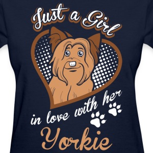 Just A Girl In Love With Her Yorkie Dog - Women's T-Shirt