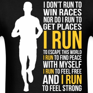 I Run To Feel Free And Feel Strong Peace Running - Men's T-Shirt