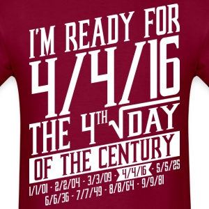 Im Ready For 4 4 16 The 4rth Square Root Day - Men's T-Shirt