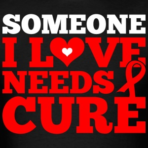 Someone I Love Needs Cure Hiv - Men's T-Shirt