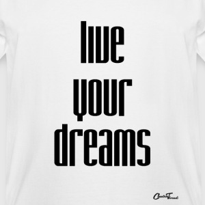 live yourf dreams T-Shirts - Men's Tall T-Shirt