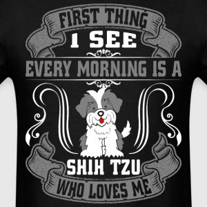 I See Every Morning Is A Shih Tzu  - Men's T-Shirt
