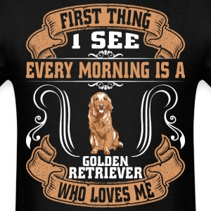 I See Every Morning Is A Golden Retriever  - Men's T-Shirt