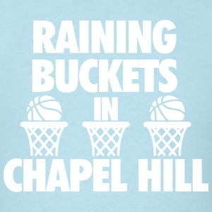 Raining Buckets In Chapel Hill T-Shirts - Men's T-Shirt
