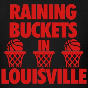 Raining Buckets In Louisville T-Shirts - Men's T-Shirt