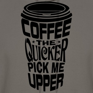 Coffee Quicker Pick Me Upper Hoodies - Men's Hoodie