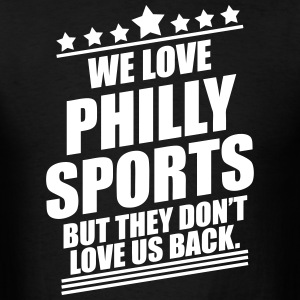 We Love Philly Sports T-Shirts - Men's T-Shirt