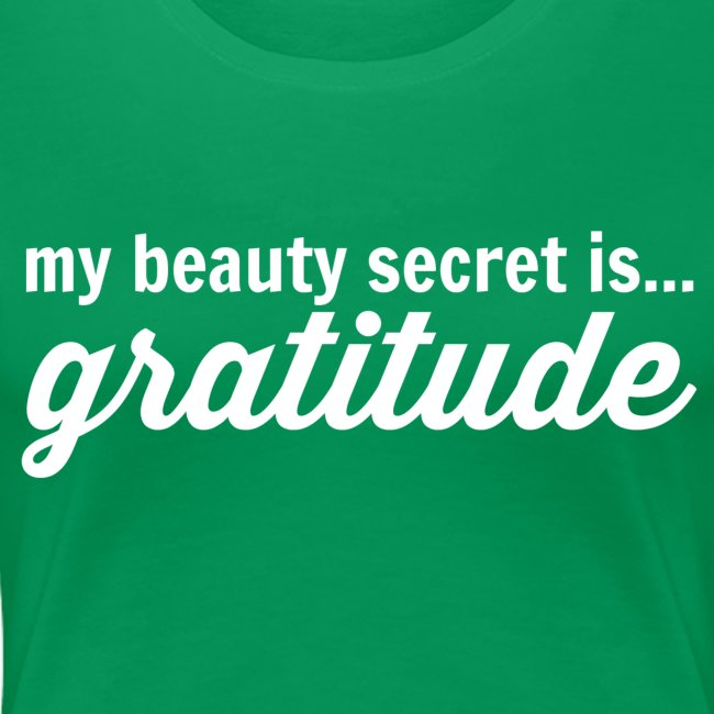 My Beauty Secret is .. Gratitude