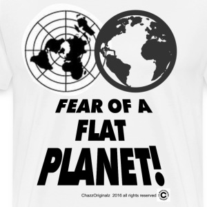 Fear of a Flat Planet - Men's Premium T-Shirt