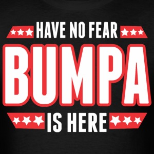 Have No Fear Bumpa Is Here - Men's T-Shirt