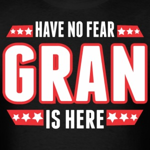 Have No Fear Gran Is Here - Men's T-Shirt