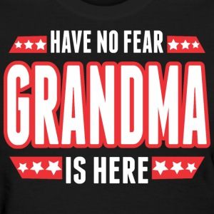 Have No Fear Grandma Is Here - Women's T-Shirt