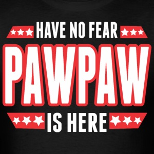 Have No Fear Pawpaw Is Here - Men's T-Shirt