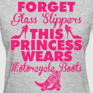 Forget Glass Slippers This Princess Wears Boots - Women's T-Shirt