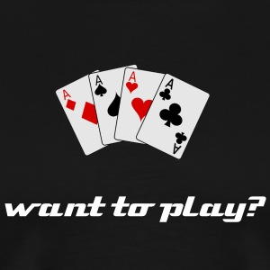 want to play cards shirt - Men's Premium T-Shirt